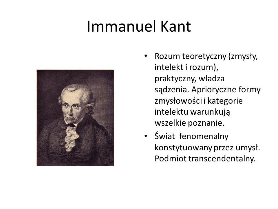 Immanuel Kant Rozum teoretyczny (zmysły, intelekt i rozum), praktyczny, władza sądzenia. Aprioryczne formy zmysłowości i kategorie intelektu warunkują