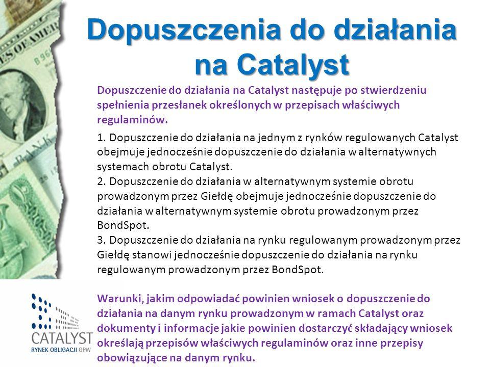 Dopuszczenia do działania na Catalyst Dopuszczenie do działania na Catalyst następuje po stwierdzeniu spełnienia przesłanek określonych w przepisach w