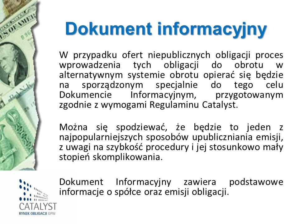 Dokument informacyjny W przypadku ofert niepublicznych obligacji proces wprowadzenia tych obligacji do obrotu w alternatywnym systemie obrotu opierać
