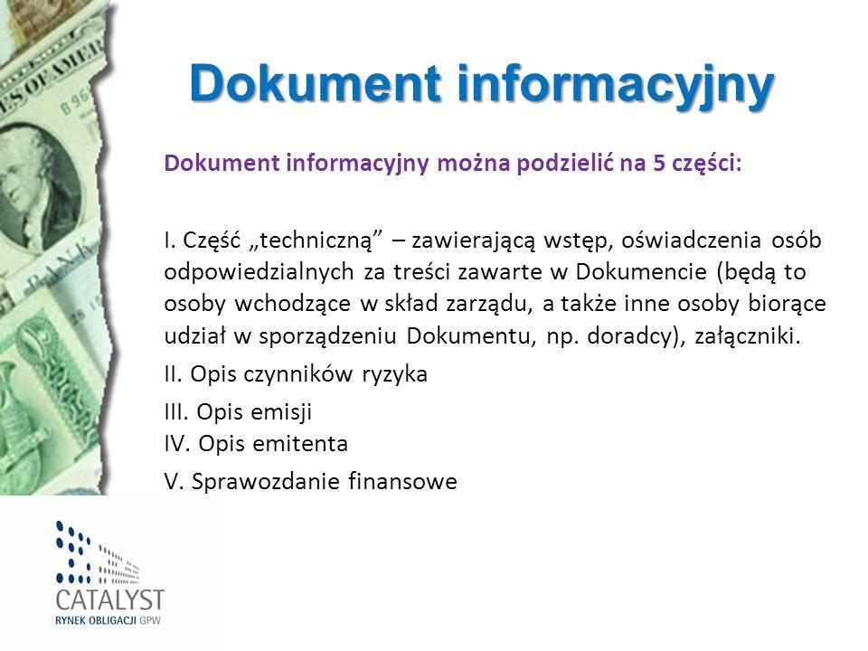 Dokument informacyjny Dokument informacyjny można podzielić na 5 części: I. Część techniczną – zawierającą wstęp, oświadczenia osób odpowiedzialnych z