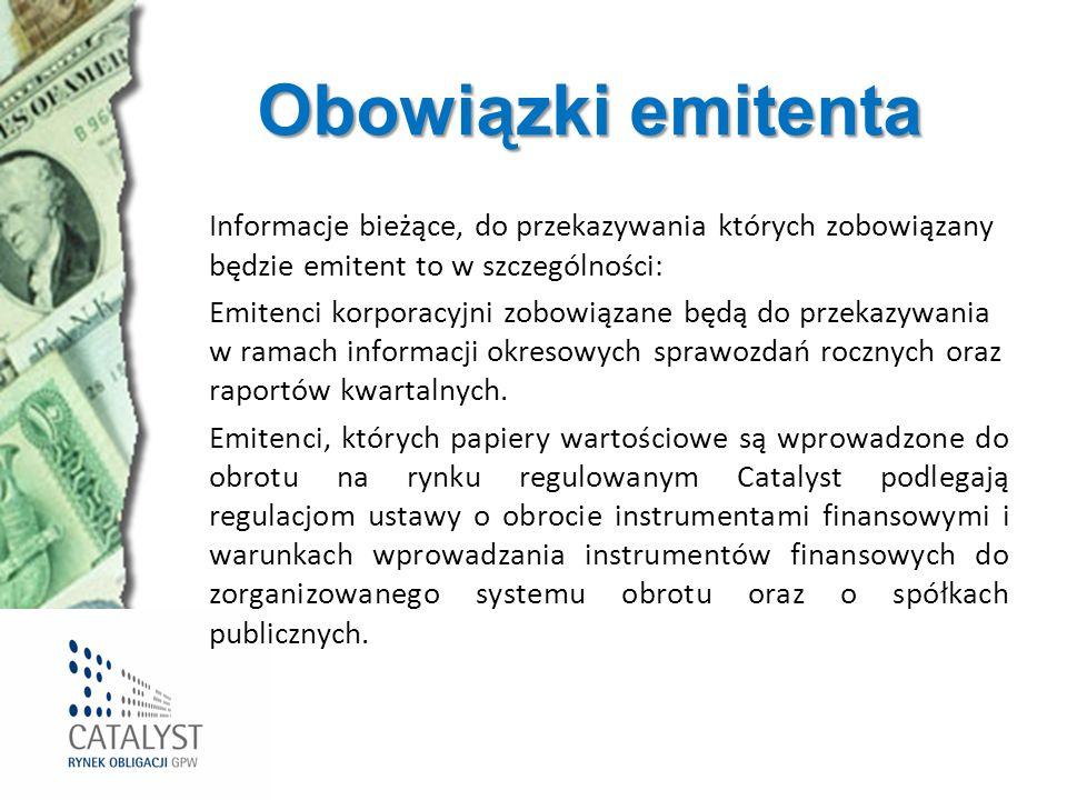 Obowiązki emitenta Informacje bieżące, do przekazywania których zobowiązany będzie emitent to w szczególności: Emitenci korporacyjni zobowiązane będą