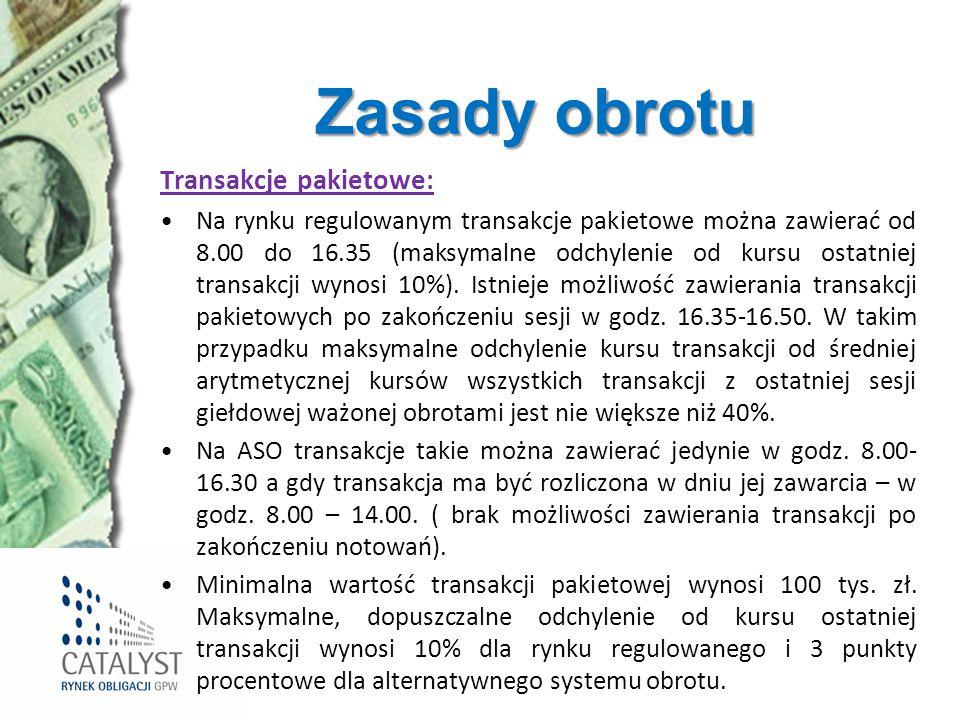 Zasady obrotu Transakcje pakietowe: Na rynku regulowanym transakcje pakietowe można zawierać od 8.00 do 16.35 (maksymalne odchylenie od kursu ostatnie