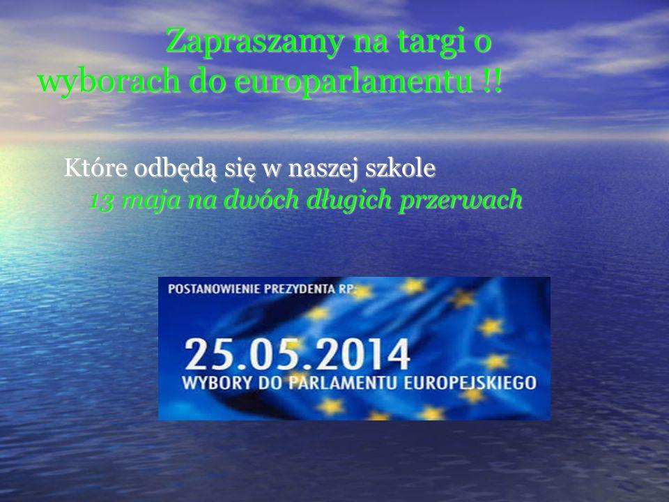Zapraszamy na targi o wyborach do europarlamentu !! Zapraszamy na targi o wyborach do europarlamentu !! Które odbędą się w naszej szkole 13 maja na dw