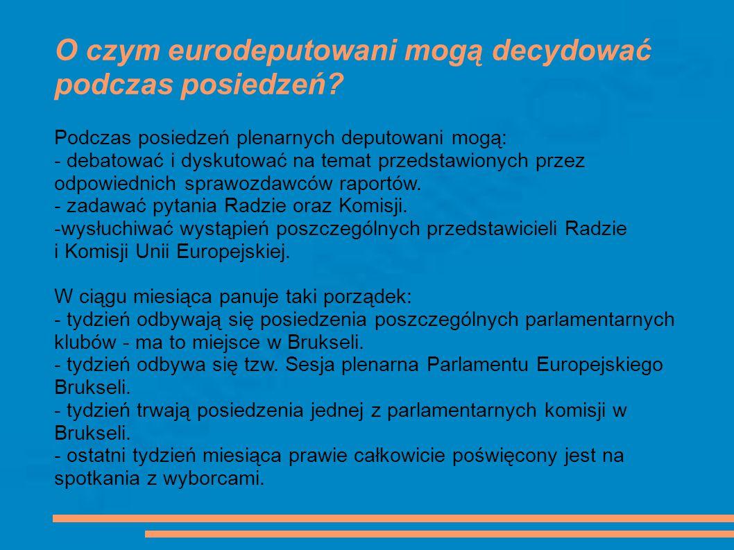 O czym eurodeputowani mogą decydować podczas posiedzeń? Podczas posiedzeń plenarnych deputowani mogą: - debatować i dyskutować na temat przedstawionyc