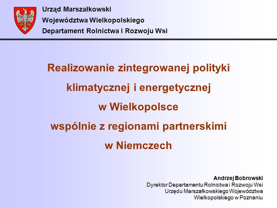 Urząd Marszałkowski Województwa Wielkopolskiego Departament Rolnictwa i Rozwoju Wsi Realizowanie zintegrowanej polityki klimatycznej i energetycznej w