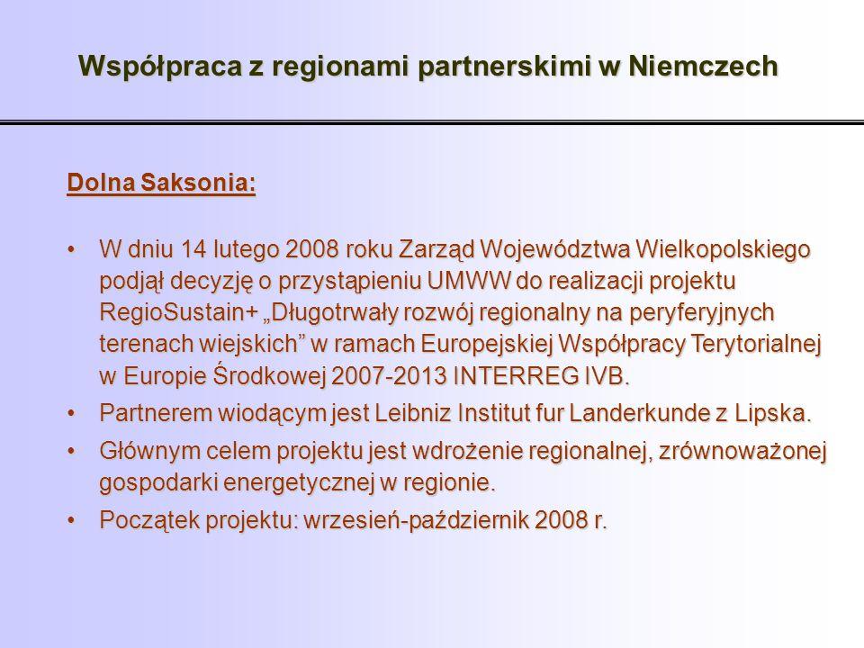 Współpraca z regionami partnerskimi w Niemczech Dolna Saksonia: W dniu 14 lutego 2008 roku Zarząd Województwa Wielkopolskiego podjął decyzję o przystą