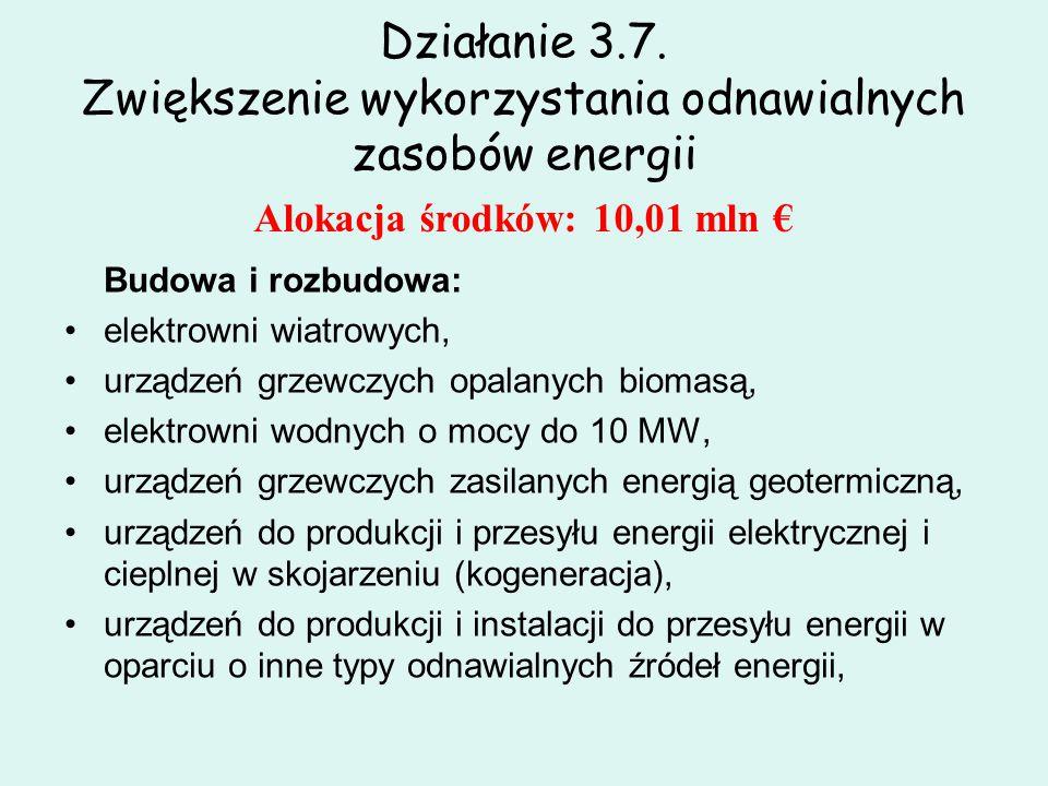 Alokacja środków: 10,01 mln Budowa i rozbudowa: elektrowni wiatrowych, urządzeń grzewczych opalanych biomasą, elektrowni wodnych o mocy do 10 MW, urzą