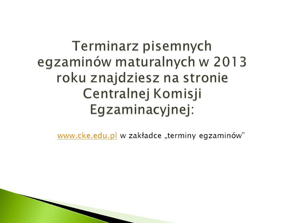 www.cke.edu.plwww.cke.edu.pl w zakładce terminy egzaminów