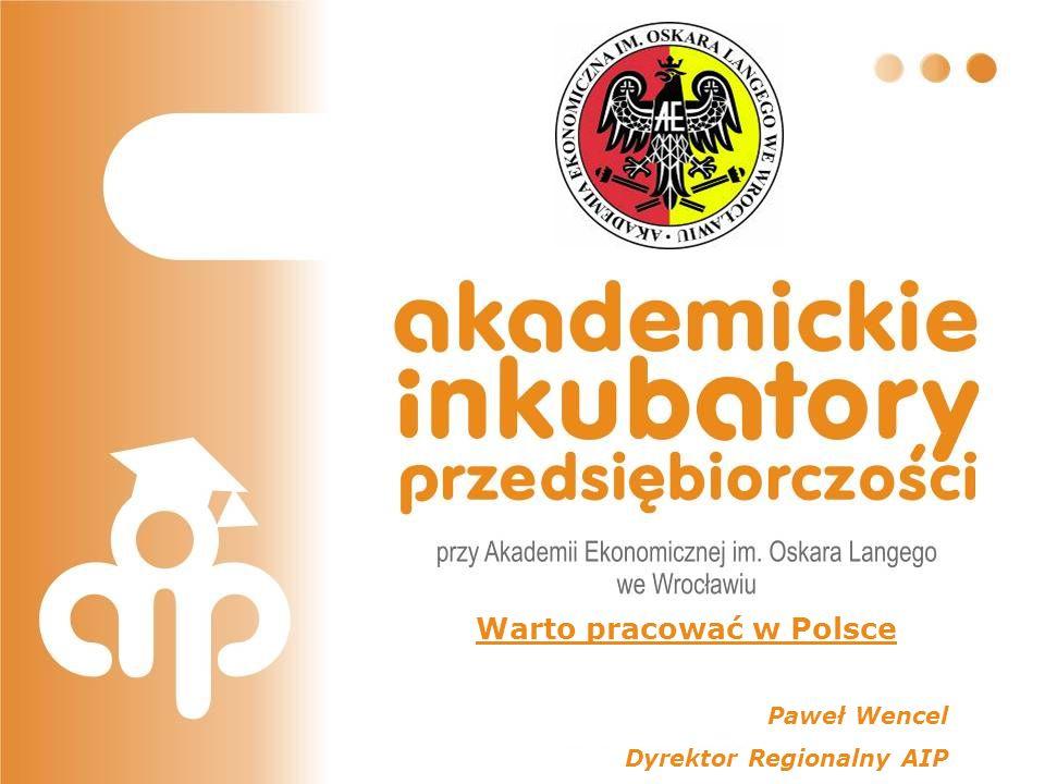 Warto pracować w Polsce Paweł Wencel Dyrektor Regionalny AIP