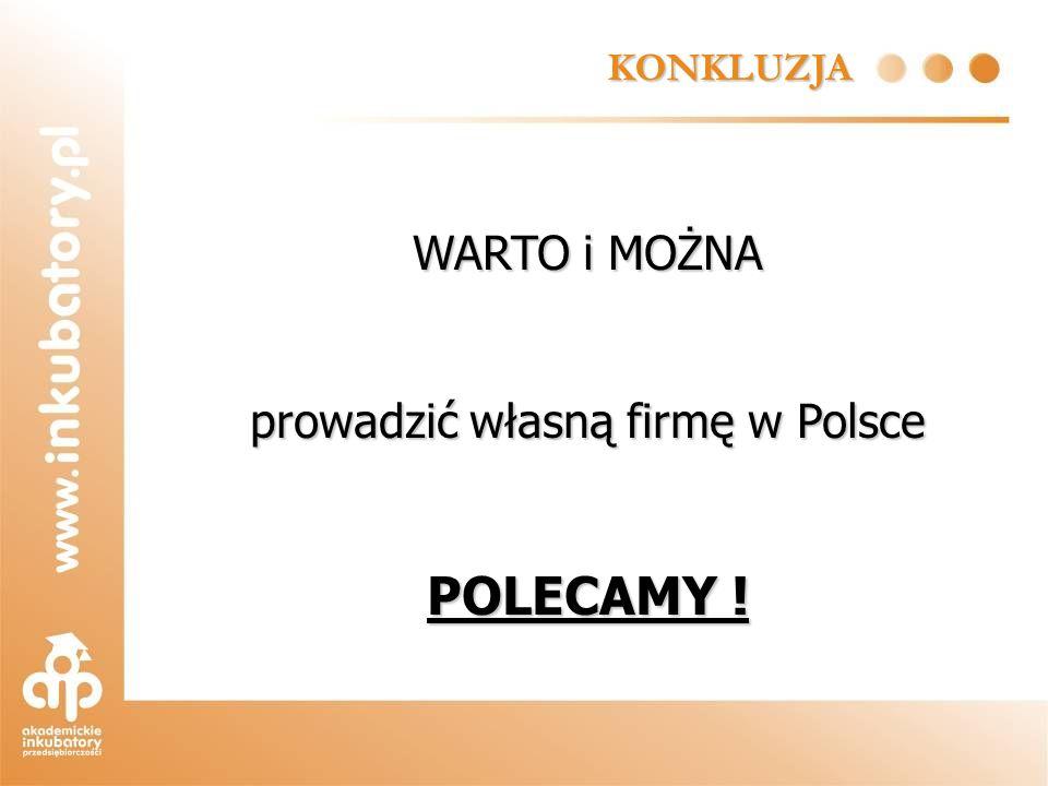 KONKLUZJA WARTO i MOŻNA prowadzić własną firmę w Polsce POLECAMY !