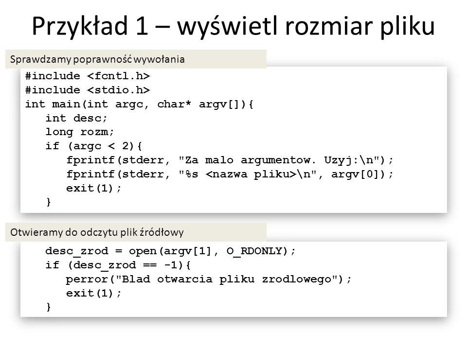 desc_zrod = open(argv[1], O_RDONLY); if (desc_zrod == -1){ perror(