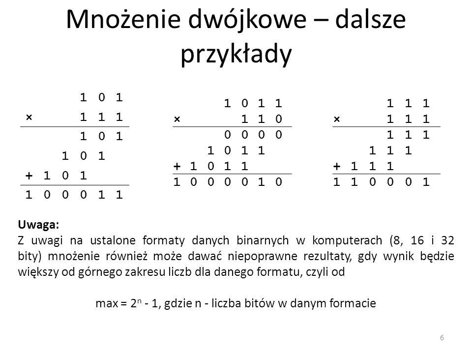 Dzielenie dwójkowe 7 Algorytm szkolny polega na cyklicznym odejmowaniu odpowiednio przesuniętego dzielnika od dzielnej.