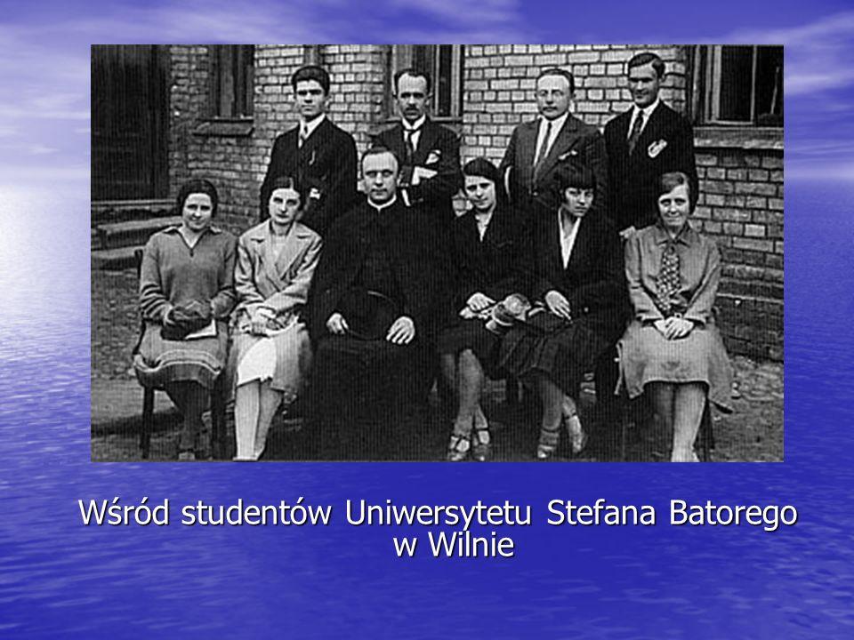 Wśród studentów Uniwersytetu Stefana Batorego w Wilnie