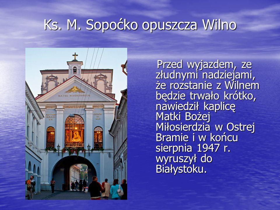 Ks. M. Sopoćko opuszcza Wilno Przed wyjazdem, ze złudnymi nadziejami, że rozstanie z Wilnem będzie trwało krótko, nawiedził kaplicę Matki Bożej Miłosi