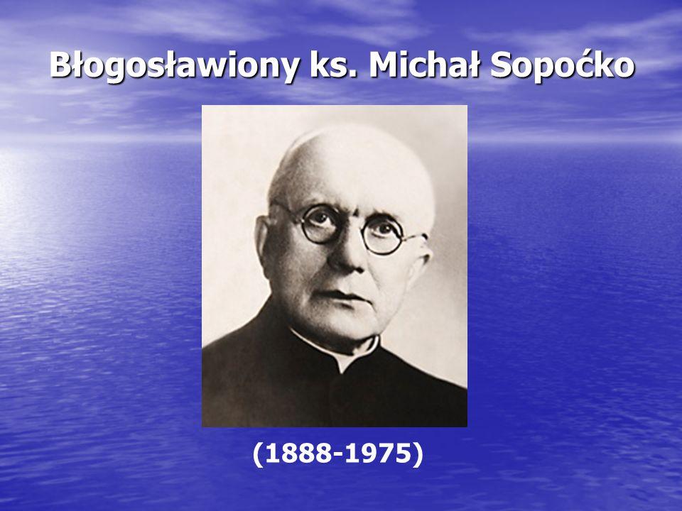 Błogosławiony ks. Michał Sopoćko (1888-1975)