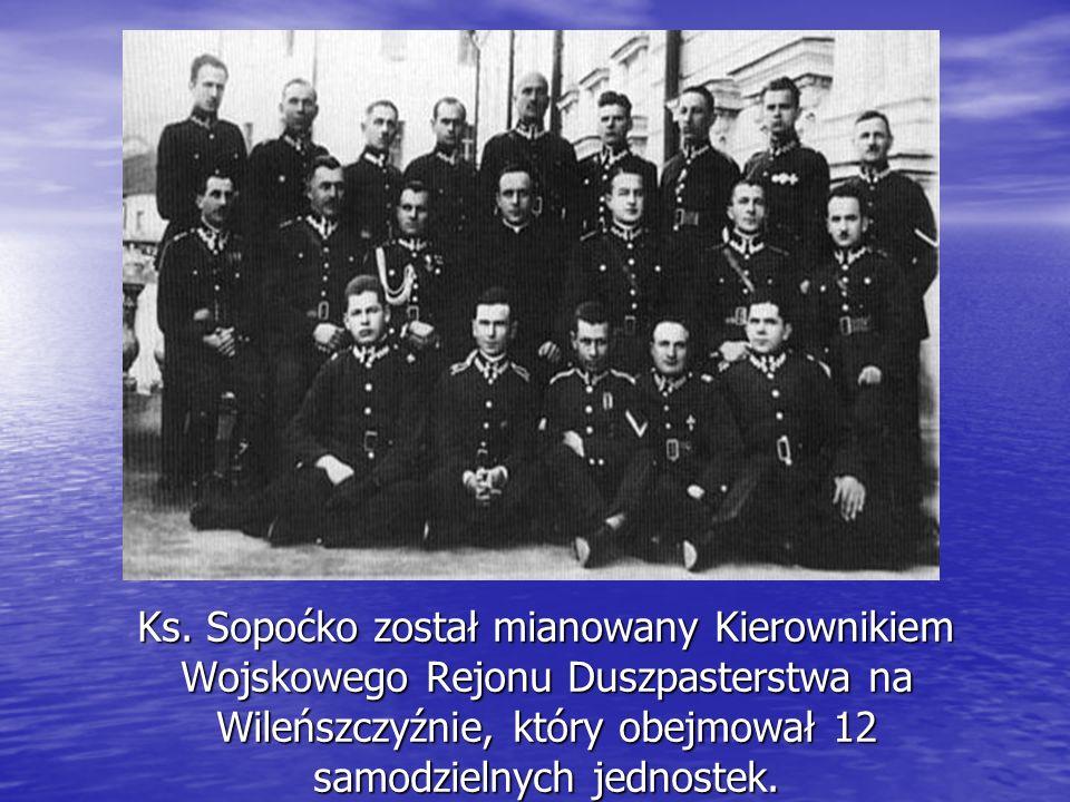 Ks. Sopoćko został mianowany Kierownikiem Wojskowego Rejonu Duszpasterstwa na Wileńszczyźnie, który obejmował 12 samodzielnych jednostek. Ks. Sopoćko