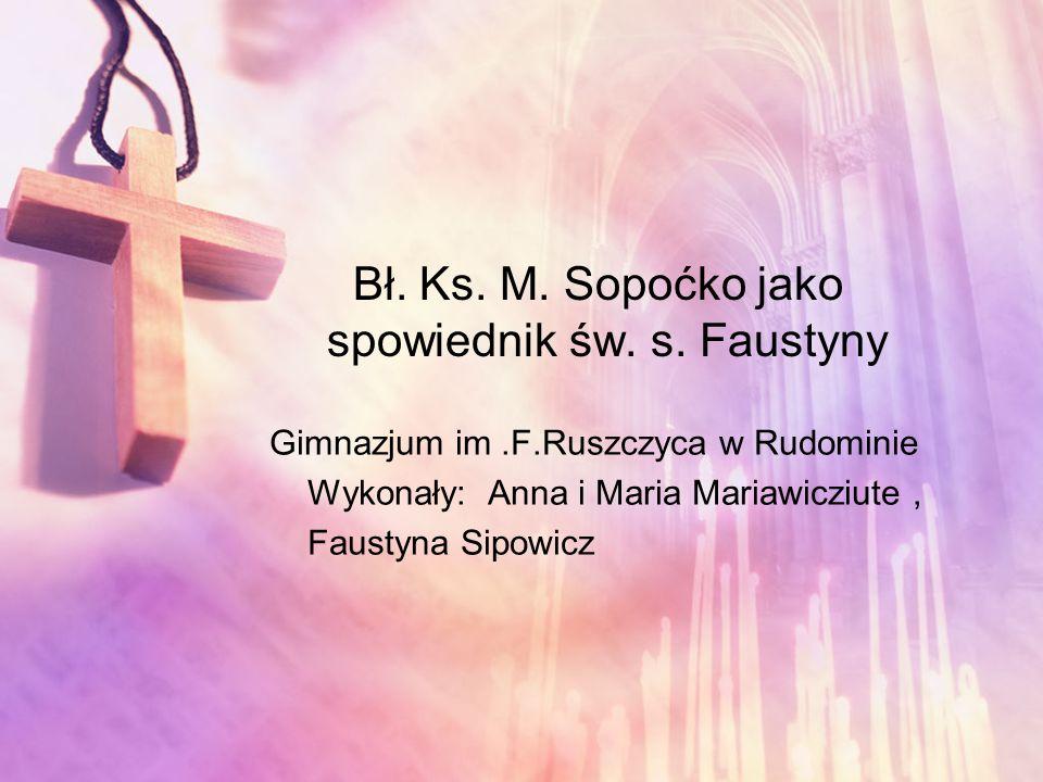 Bł. Ks. M. Sopoćko jako spowiednik św. s.