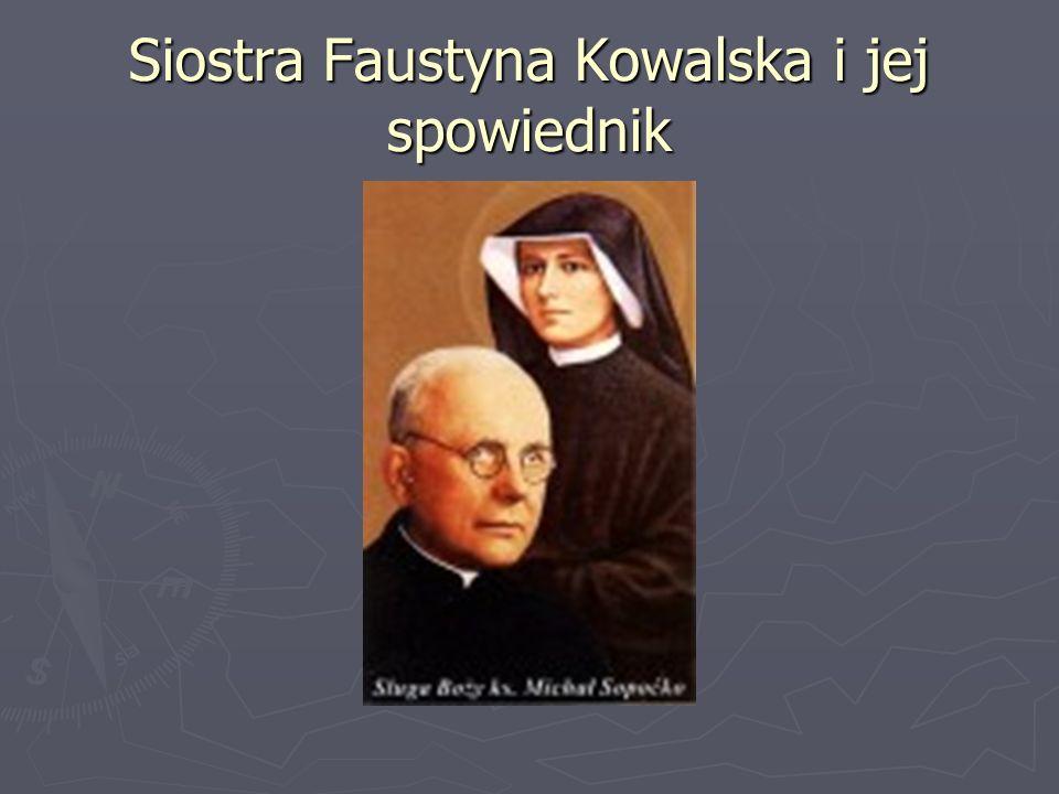 Siostra Faustyna Kowalska i jej spowiednik