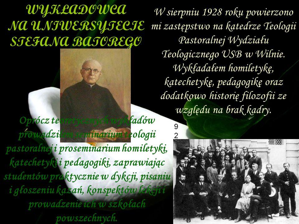 WYKŁADOWCA NA UNIWERSYTECIE STEFANA BATOREGO W sierpniu 1928 rokuW sierpniu 1928 roku W sierpniu 1928 roku powierzono mi zastępstwo na katedrze Teolog