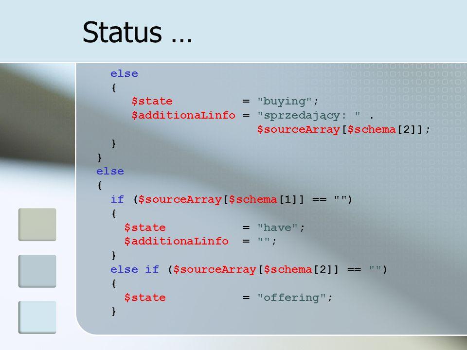 Status … else { $state = buying ; $additionaLinfo = sprzedający: .