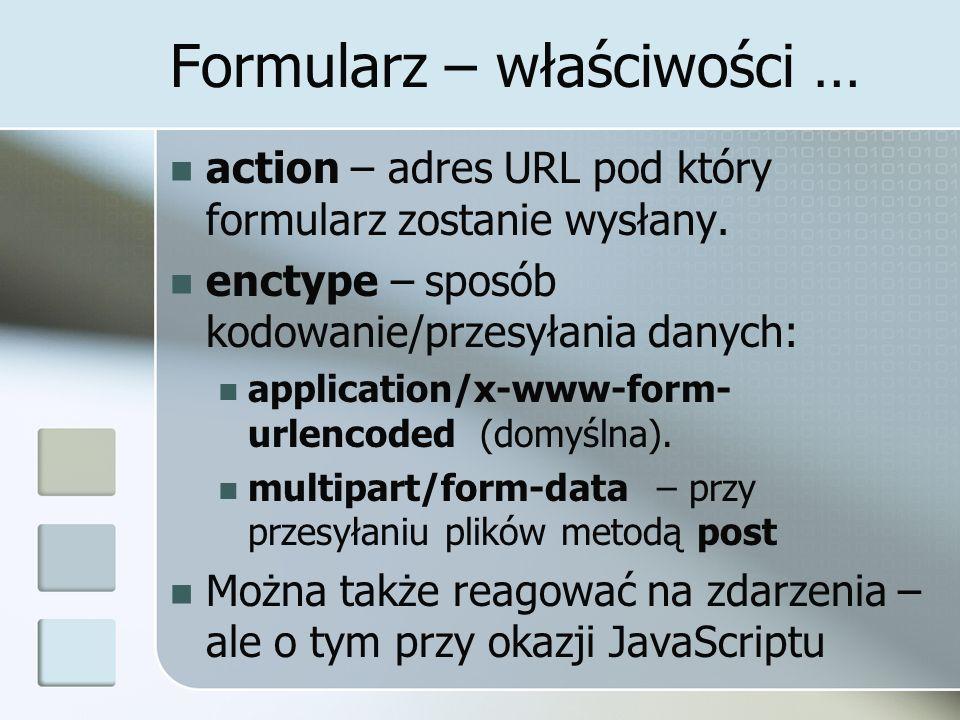 Plik Przewidziano także element pozwalający na upload pliku Należy pamiętać o ustawieniu odpowiedniego typu formularza