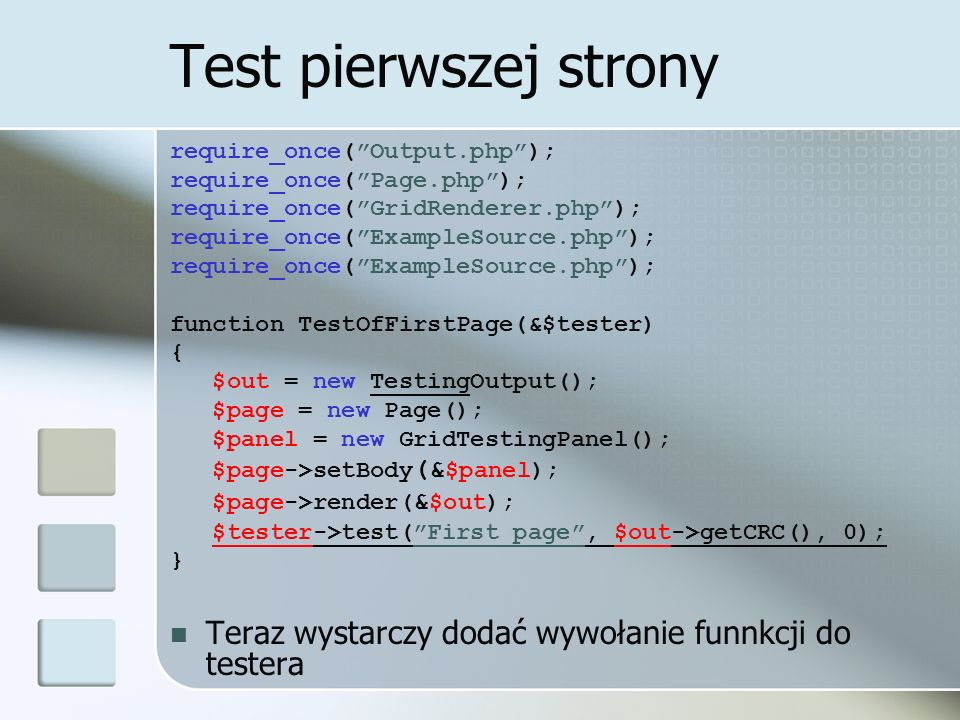 Test pierwszej strony require_once(Output.php); require_once(Page.php); require_once(GridRenderer.php); require_once(ExampleSource.php); function Test