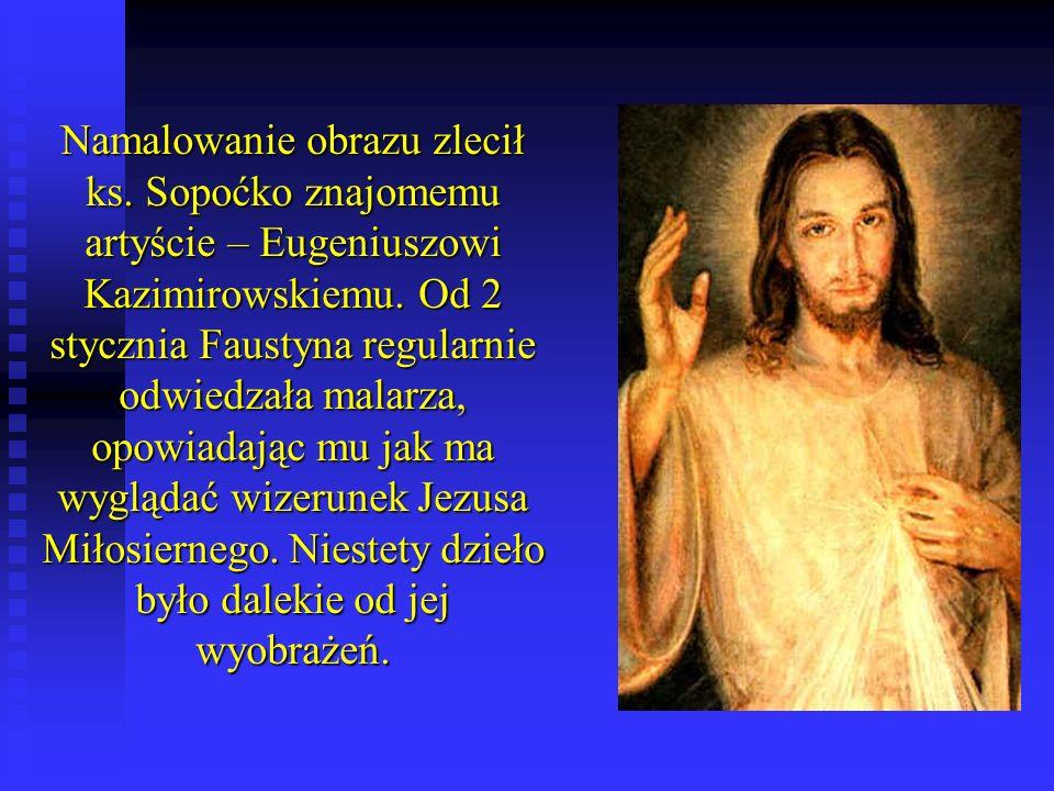 Namalowanie obrazu zlecił ks.Sopoćko znajomemu artyście – Eugeniuszowi Kazimirowskiemu.