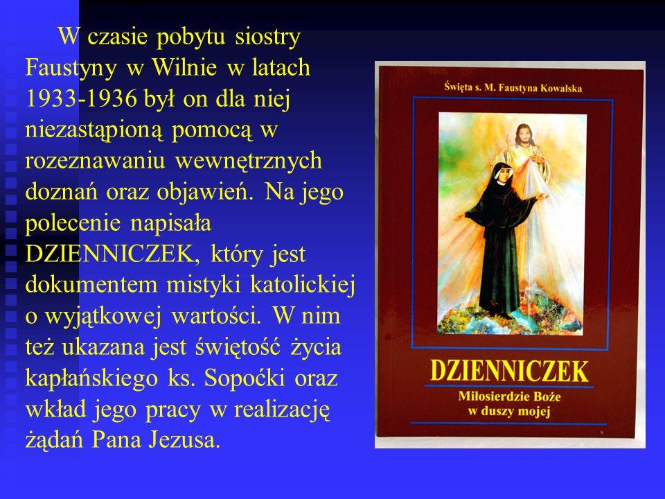 W czasie pobytu siostry Faustyny w Wilnie w latach 1933-1936 był on dla niej niezastąpioną pomocą w rozeznawaniu wewnętrznych doznań oraz objawień.