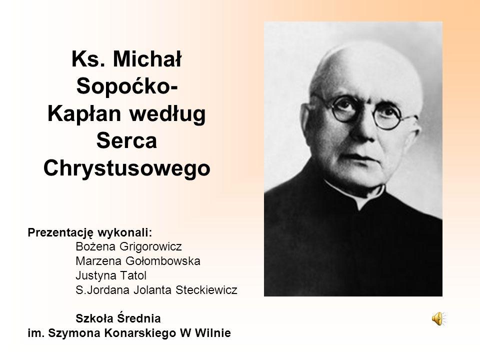 Zasługą Bł.Ks. Michała Sopoćki było ujawnienie objawień Jezusa Miłosiernego, jakich dostąpiła św.