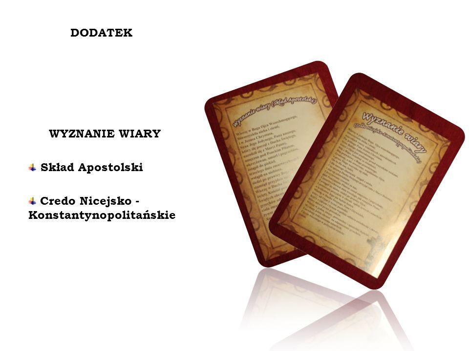 DODATEK WYZNANIE WIARY Skład Apostolski Credo Nicejsko - Konstantynopolitańskie