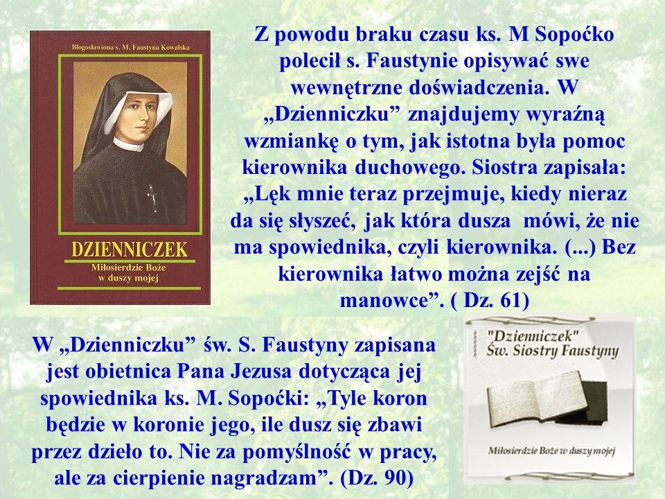 Z powodu braku czasu ks.M Sopoćko polecił s. Faustynie opisywać swe wewnętrzne doświadczenia.