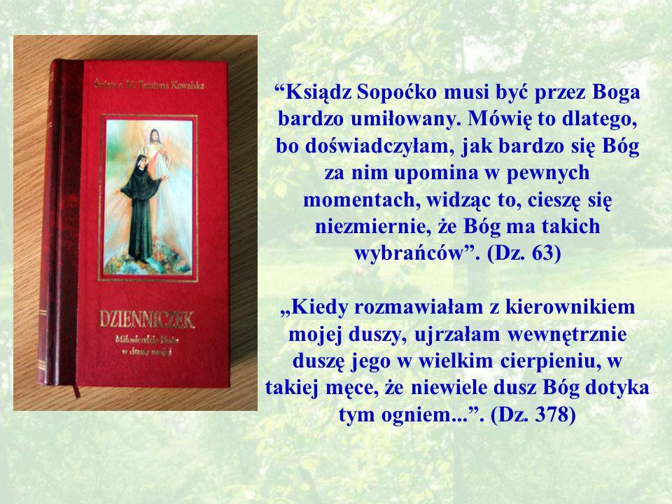 Ksiądz Sopoćko musi być przez Boga bardzo umiłowany.