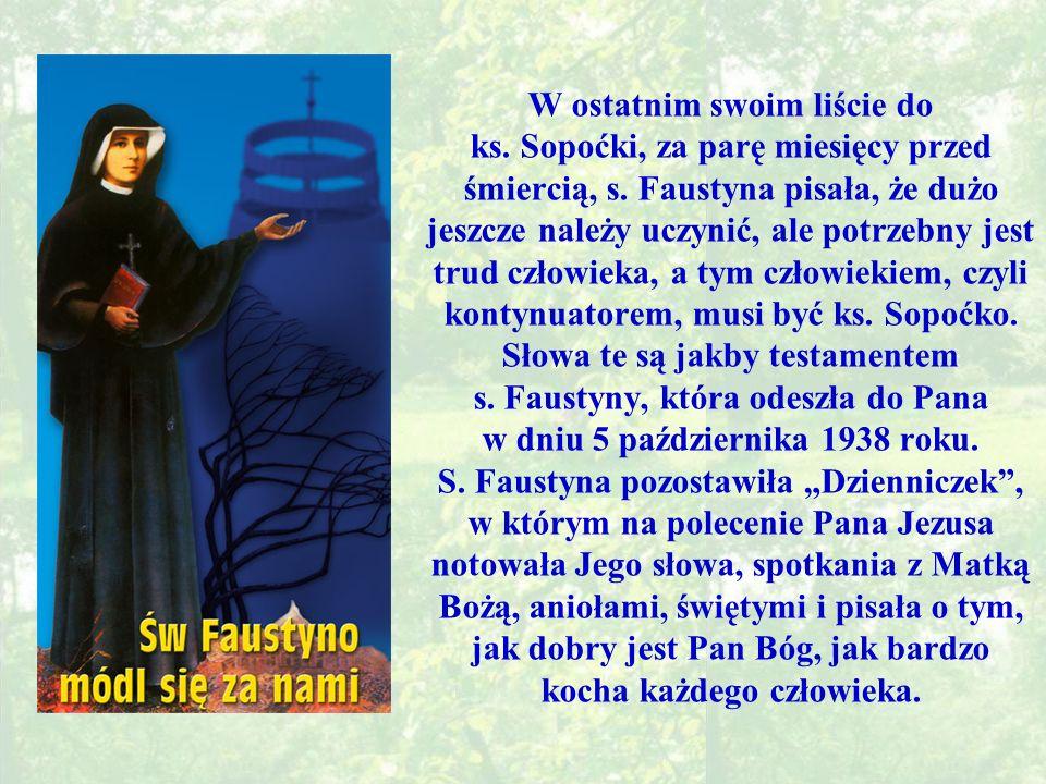 W ostatnim swoim liście do ks.Sopoćki, za parę miesięcy przed śmiercią, s.
