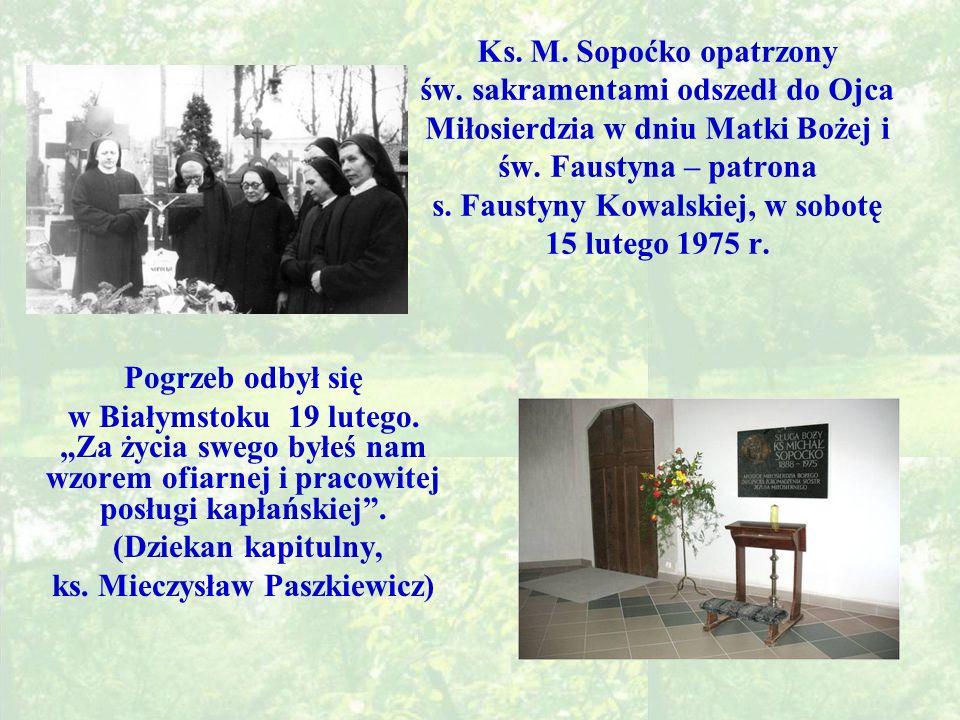 Ks.M. Sopoćko opatrzony św. sakramentami odszedł do Ojca Miłosierdzia w dniu Matki Bożej i św.