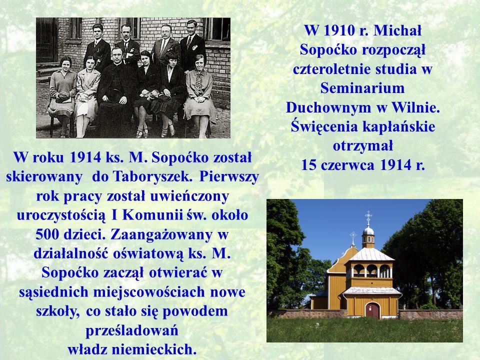 W roku 1914 ks.M. Sopoćko został skierowany do Taboryszek.