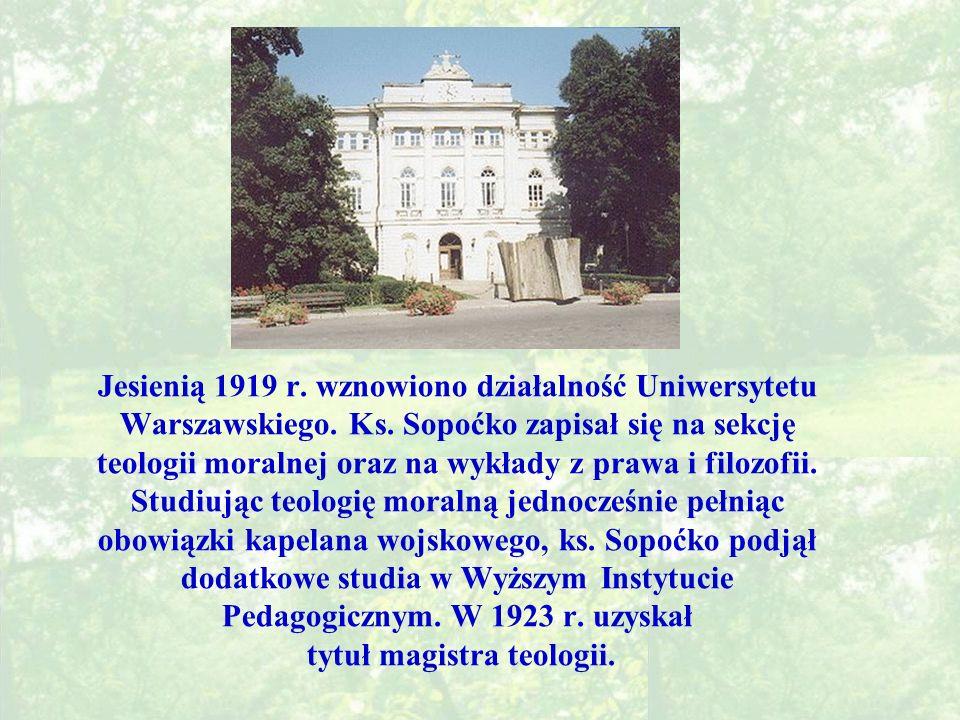 Jesienią 1919 r.wznowiono działalność Uniwersytetu Warszawskiego.