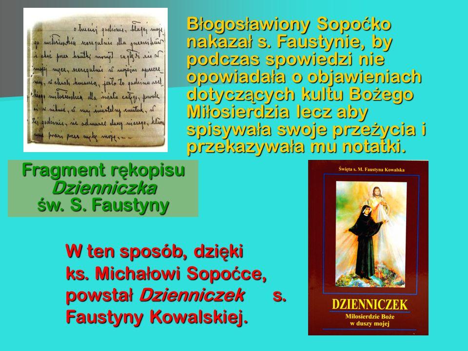 Fragment r ę kopisu Dzienniczka ś w. S. Faustyny B ł ogos ł awiony Sopo ć ko nakaza ł s. Faustynie, by podczas spowiedzi nie opowiada ł a o objawienia