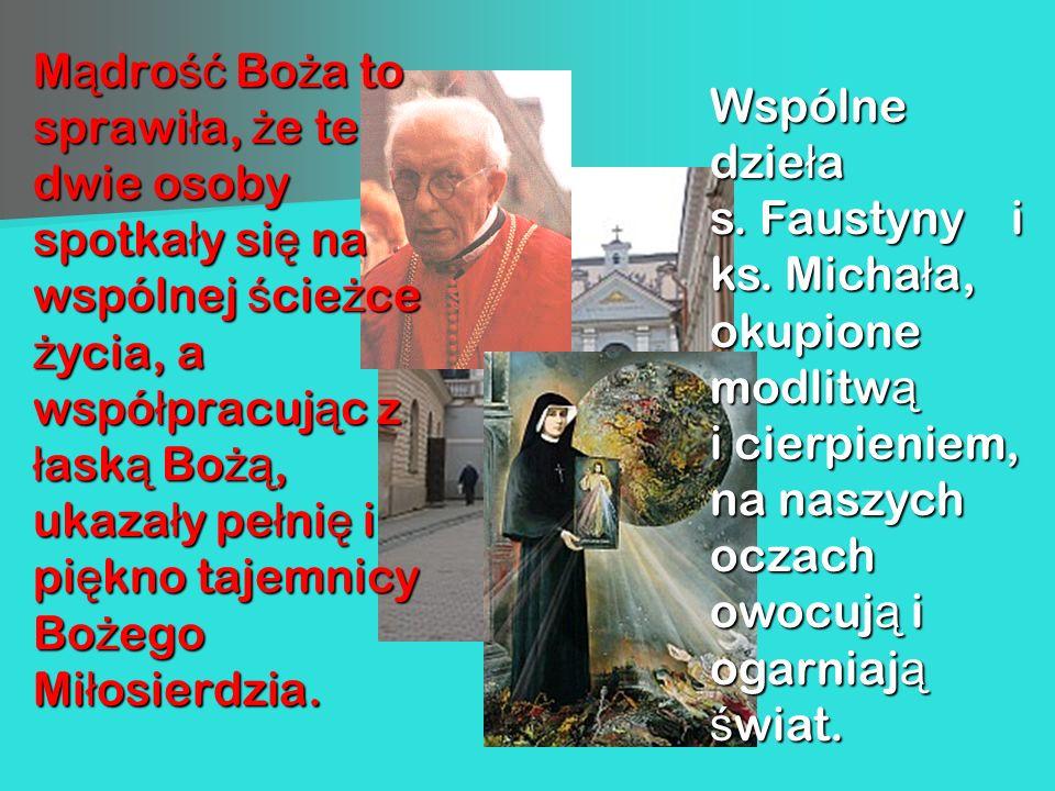 Mądrość Boża to sprawiła, że te dwie osoby spotkały się na wspólnej ścieżce życia, a współpracując z łaską Bożą, ukazały pełnię i piękno tajemnicy Boż