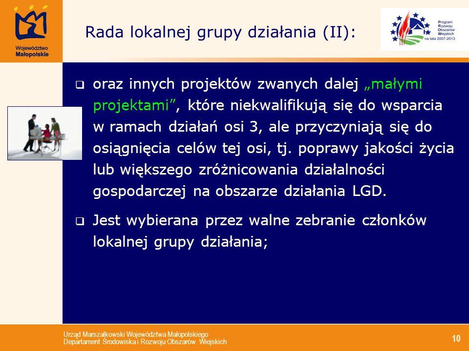 Urząd Marszałkowski Województwa Małopolskiego Departament Środowiska i Rozwoju Obszarów Wiejskich 10 Rada lokalnej grupy działania (II): oraz innych p
