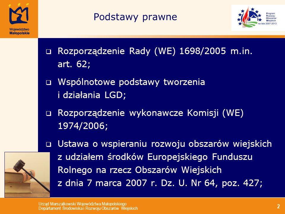 Urząd Marszałkowski Województwa Małopolskiego Departament Środowiska i Rozwoju Obszarów Wiejskich 2 Rozporządzenie Rady (WE) 1698/2005 m.in. art. 62;