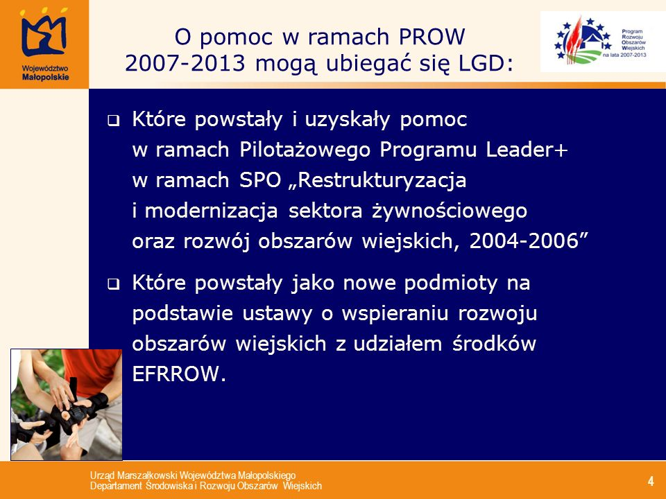 Urząd Marszałkowski Województwa Małopolskiego Departament Środowiska i Rozwoju Obszarów Wiejskich 5 Działają w formie stowarzyszenia – nie jest to typowa forma stowarzyszenia zgodnie z ustawą Prawo o stowarzyszeniach, lecz forma zmodyfikowana zgodnie z wymogami efektywnego działania LGD, przez ustawę o wspieraniu rozwoju obszarów wiejskich z udziałem środków EFRROW; Nowe lokalne grupy działania (I)