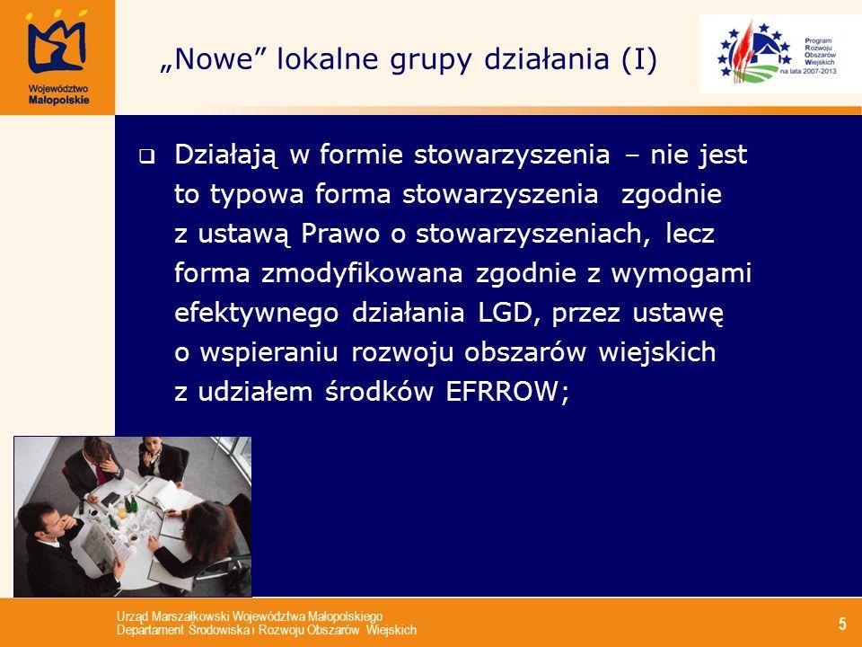 Urząd Marszałkowski Województwa Małopolskiego Departament Środowiska i Rozwoju Obszarów Wiejskich 5 Działają w formie stowarzyszenia – nie jest to typ