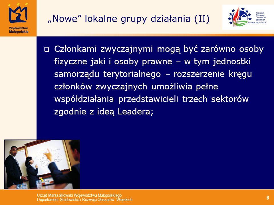 Urząd Marszałkowski Województwa Małopolskiego Departament Środowiska i Rozwoju Obszarów Wiejskich 6 Członkami zwyczajnymi mogą być zarówno osoby fizyc