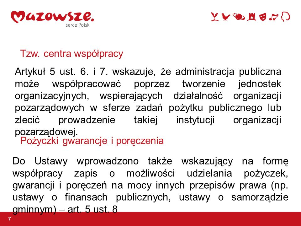 Tzw. centra współpracy 7 Pożyczki gwarancje i poręczenia Artykuł 5 ust.