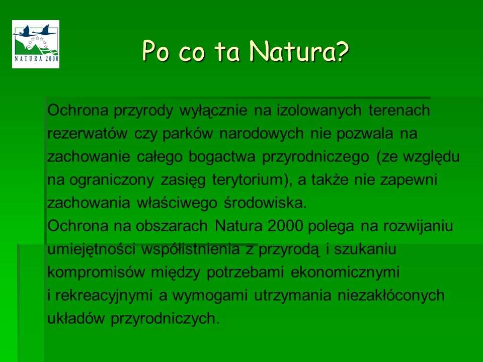 Po co ta Natura? Ochrona przyrody wyłącznie na izolowanych terenach rezerwatów czy parków narodowych nie pozwala na zachowanie całego bogactwa przyrod