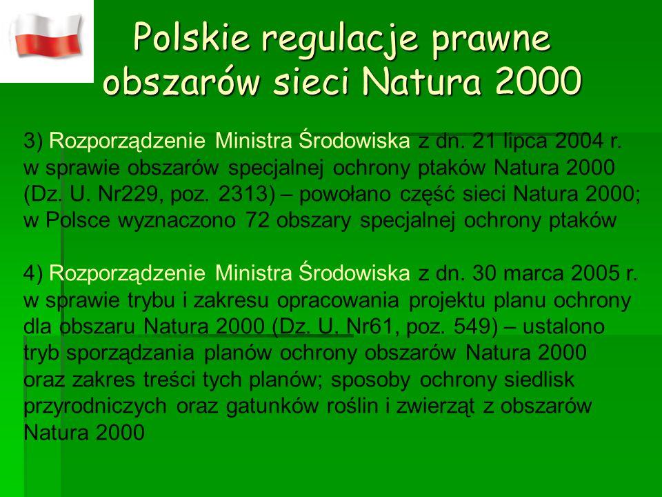 Polskie regulacje prawne obszarów sieci Natura 2000 3) Rozporządzenie Ministra Środowiska z dn. 21 lipca 2004 r. w sprawie obszarów specjalnej ochrony