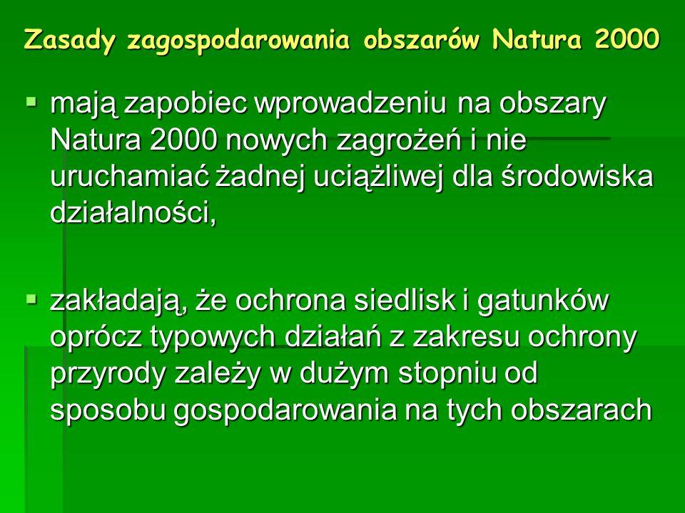 mają zapobiec wprowadzeniu na obszary Natura 2000 nowych zagrożeń i nie uruchamiać żadnej uciążliwej dla środowiska działalności, mają zapobiec wprowa