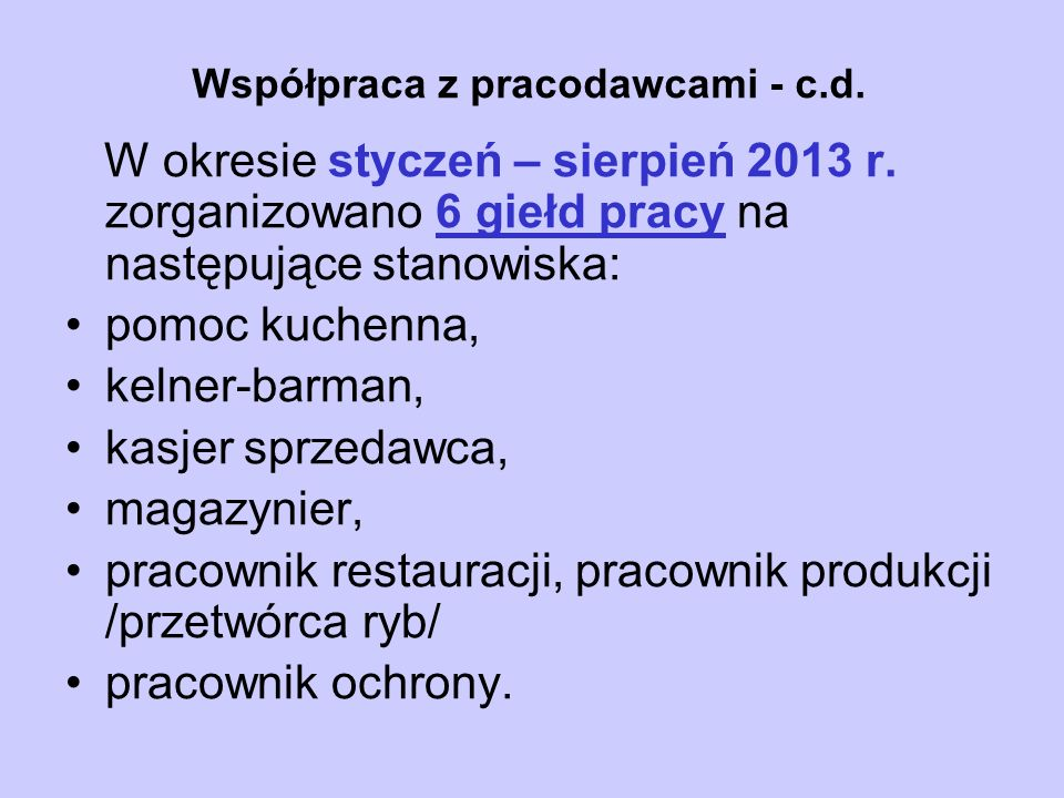 Współpraca z pracodawcami - c.d. W okresie styczeń – sierpień 2013 r.