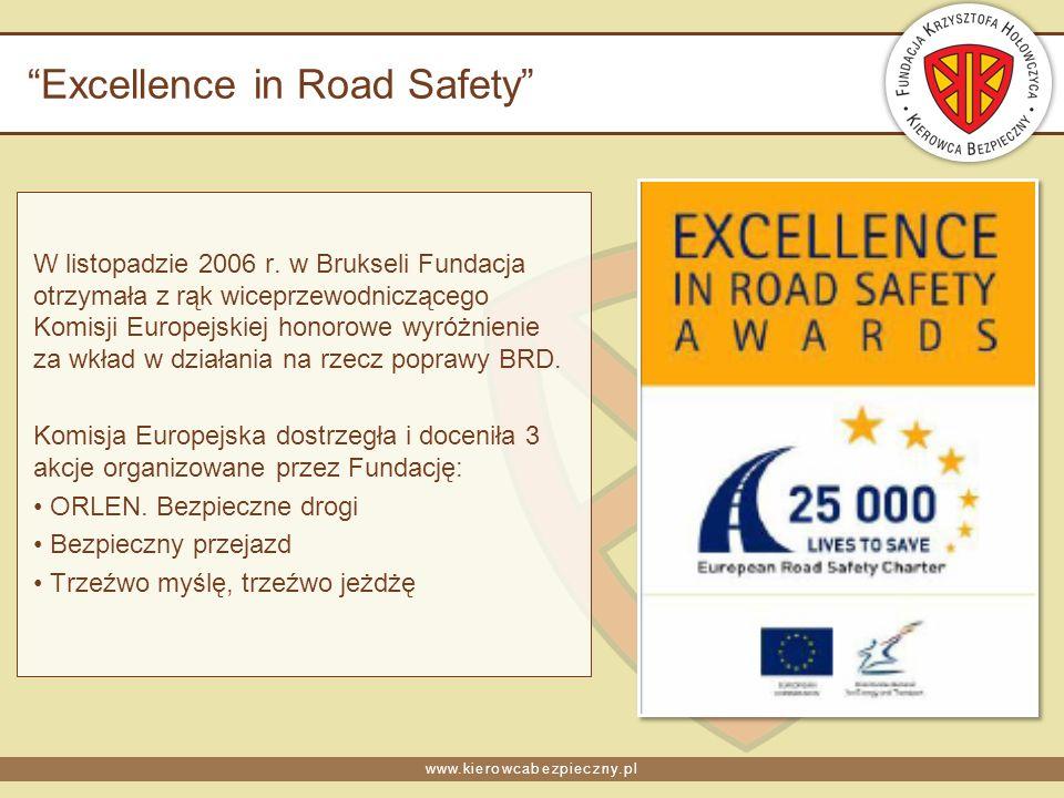 www.kierowcabezpieczny.pl Excellence in Road Safety W listopadzie 2006 r.