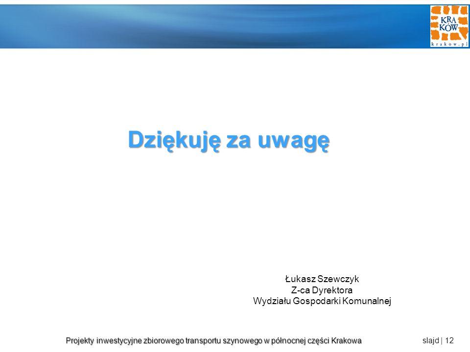 Projekty inwestycyjne zbiorowego transportu szynowego w północnej części Krakowa Projekty inwestycyjne zbiorowego transportu szynowego w północnej czę